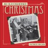 An Old-Fashioned Christmas - Patrick T. Regan