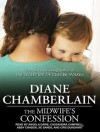The Midwife's Confession - Diane Chamberlain, Angela Dawe, Cassandra Campbell, Abby Craden