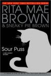 Sour Puss (Mrs. Murphy, #14) - Rita Mae Brown, Sneaky Pie Brown