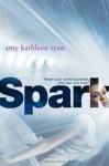 Spark - Amy Kathleen Ryan