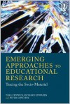 Emerging Approaches to Educational Research: Tracing the Socio-Material - Tara Fenwick, Richard Edwards, Peter Sawchuk