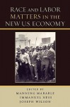 Race and Labor Matters in the New U.S. Economy - Manning Marable, Immanuel Ness