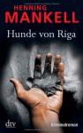 Hunde von Riga (Wallander #2) - Henning Mankell, Paul Berf, Barbara Sirges