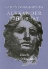 Brill's Companion to Alexander the Great - Joseph Roisman