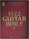 Jazz Guitar Bible - Hal Leonard Publishing Company