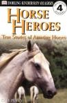 Horse Heroes: True Stories Of Amazing Horses (DK Readers Proficient Readers, 4) - Kate Petty