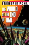 The World at the End of Time - Frederik Pohl
