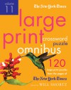 The New York Times Large-Print Crossword Puzzle Omnibus Volume 11: 120 Large-Print Easy to Hard Puzzles from the Pages of The New York Times - The New York Times, Will Shortz