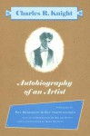 Autobiography of an Artist: Charles R. Knight (Introductions by Ray Bradbury & Ray Harryhausen) - Charles R. Knight, Mark Schultz