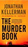 The Murder Book: Alex Delaware 16 - Jonathan Kellerman