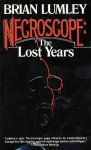 Necroscope: The Lost Years - Brian Lumley