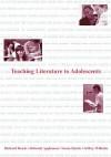 Teaching Literature to Adolescents - Richard W. Beach, Susan Hynds, Deborah Appleman, Jeffrey Wilhelm