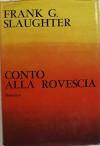 Conto alla rovescia - Prima Edizione - Frank G. Slaughter