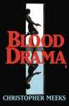 Blood Drama - Christopher Meeks