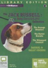 The Jack Russell: Dog Detective Collection: The Sausage Situation, the Buried Biscuits, the Kitnapped Creature - Sally Odgers, Darrel Odgers