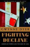 Fighting Decline - Gwynne Dyer