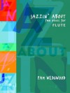 Jazzin' about -- Fun Pieces for Flute - Pam Wedgwood