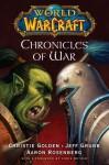 Chronicles of War (Warcraft #4; World of Warcraft, #2-4) - Christie Golden, Jeff Grubb, Aaron Rosenberg, Chris Metzen