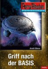 Planetenroman 4: Griff nach der Basis: Ein abgeschlossener Roman aus dem Perry Rhodan Universum (German Edition) - Arndt Ellmer