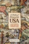 A Political History of the USA: One Nation Under God - Bruce Kuklick