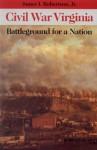 Civil War Virginia: Battleground for a Nation - James I. Robertson Jr.