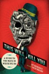 This Will Kill You: A Guide to the Ways in Which We Go - H.P. Newquist, Rich Maloof, Jim Shinnick, Bill McGuinness