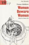 Women Beware Women - Thomas Middleton, Roma Gill