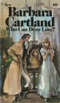Who Can Deny Love? - Barbara Cartland