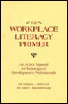 The Workplace Literacy Primer: An Action Manual For Training And Development Professionals - William J. Rothwell