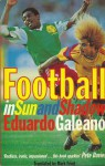 Football in Sun and Shadow - Eduardo Galeano