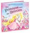 The Princess and the Unicorn - Nicola Baxter, Marina Fedotova