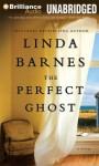 The Perfect Ghost (Audio) - Linda Barnes