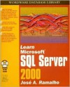 Learn Microsoft SQL Server 2000 [With CDROM] - Jose A. Ramalho