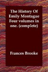 The History of Emily Montague Four Volumes in One. (Complete) - Frances Brooke