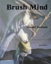 Brush Mind - Kazuaki Tanahashi