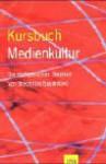 Kursbuch Medienkultur. Die maßgeblichen Theorien von Brecht bis Baudrillard - Claus Pias, Joseph Vogl