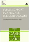 Public Support For Private Residential Care - Jonathon Bradshaw, Ian Gibbs