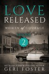 Love Released: Women of Courage, Episode Two - Geri Foster