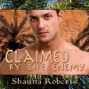 Claimed by the Enemy - Shauna Roberts