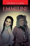 Emmeline - George Clarke