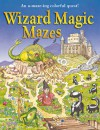 Wizard Magic Mazes: An A-maze-ing Colorful Quest! - Roger Moreau