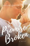 A Promise Broken - Anissa Garcia