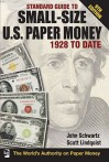 Standard Guide to Small-Size U.S. Paper Money 1928 to Date - John Schwarz, Scott Lindquist