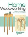 The Home Woodworker: Classic Projects for Your Shop and Home - Woodworker's Journal