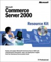 Commerce Server 2000 Resource Kit (Pro-Resource Kit) - Microsoft Press, Microsoft Press