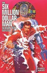 Six Million Dollar Man: Season 6 - Alex Ross, James Kuhoric, Juan Antonio Ramirez