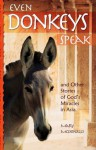 Even Donkeys Speak: & Other Stories of God's Miracles in Asia - Mary Ann McDonald