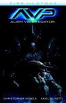 Alien vs. Predator: Fire and Stone - Ariel Olivetti, Christopher Sebela