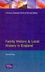 Family History And Local History In England - David Hey