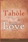 Tahole The Politics of Love - Toni Rahman